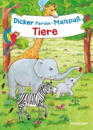 Dicker Ferien-Malspaß. Tiere; Malbücher und -blöcke; Ill. v. Sarre, Irene/Gubig, Martha Luise/Hofmann, Marta; Deutsch; schw.-w. Ill. - Diverse