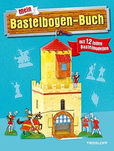 Mein Bastelbogen-Buch mit 12 tollen Bastelmodellen: Ab 6 Jahren