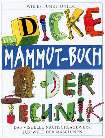 Das dicke Mammutbuch der Technik (3788699159) by Ardley, Neil; Macaulay, David