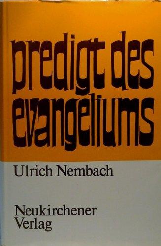 Predigt des Evangeliums. Luther als Prediger, Pädagoge,: Nembach, Ulrich