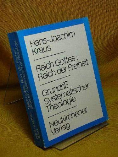 Reich Gottes, Reich der Freiheit: Grundriss systemat. Theologie (German Edition): Kraus, Hans ...