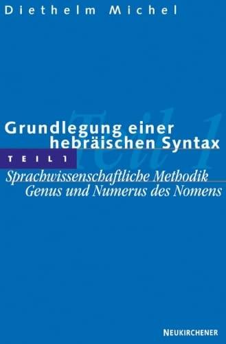 9783788704919: Grundlegung einer hebr�ischen Syntax 1: Sprachwissenschaftliche Methodik. Genus und Numerus des Nomens