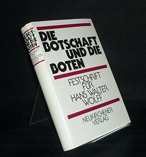 Die Botschaft und die Boten. Festschrift für Hans Walter Wolff zum 70. Geburtstag. graph. ...