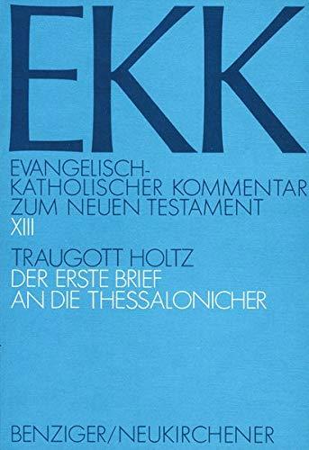 Der Erste Brief an die Thessalonicher, EKK XIII: Traugott Holtz