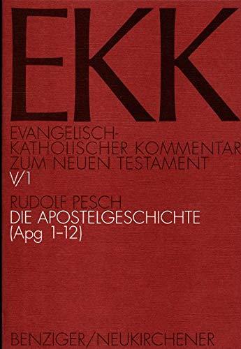 Die Apostelgeschichte, EKK V/1: Rudolf Pesch