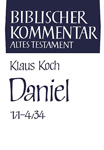 9783788707880: Daniel Kapitel 1,1-4,34 (Biblischer Kommentar Altes Testament) (German Edition)