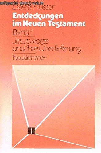 Entdeckungen im Neuen Testament (German Edition) (9783788707934) by David Flusser