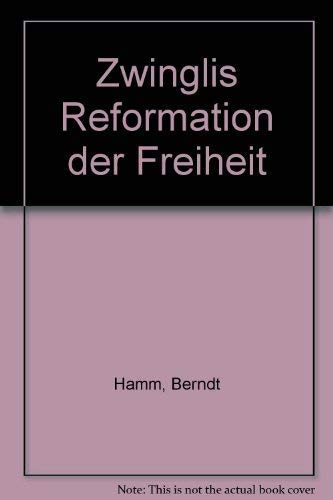 9783788712761: Zwinglis Reformation der Freiheit (German Edition)