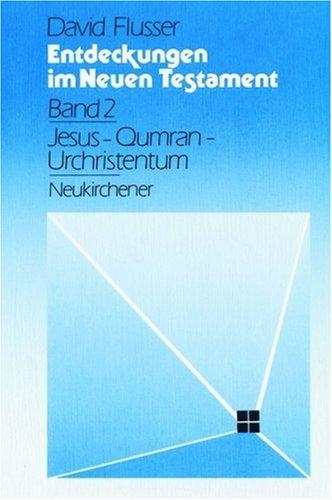 Entdeckungen im Neuen Testament, Bd.2, Jesus, Qumran, Urchristentum (9783788714352) by David Flusser; Martin Majer