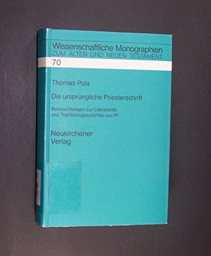 Die ursprungliche Priesterschrift: Beobachtungen zur Literarkritik und: Pola, Thomas
