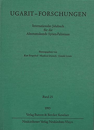 Ugarit-Forschungen, Band 25: Internationales Jahrbuch fur die: Dietrich, Manfried and