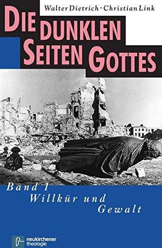 9783788715243: Die dunklen Seiten Gottes 1: Willkür und Gewalt