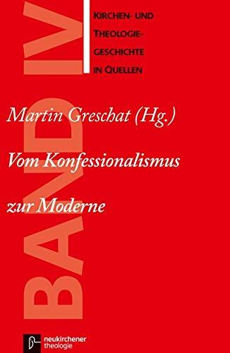Kirchen- und Theologiegeschichte in Quellen, Bd.4, Vom Konfessionalismus zur Moderne (Paperback): ...