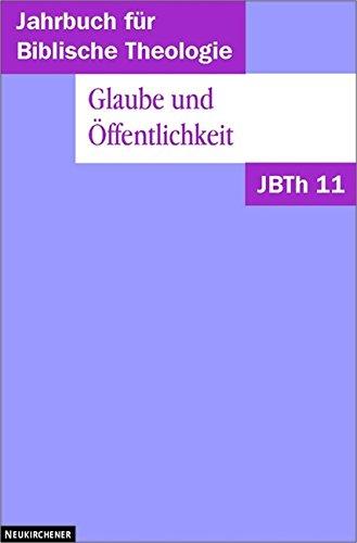 Glaube und Öffentlichkeit / Jahrbuch für biblische: Baldermann, Ingo, Christoph