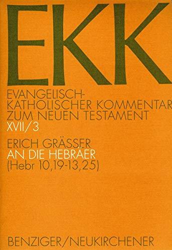 Evangelisch-katholischer Kommentar zum NT / Hebräer III: Erich Gr��er