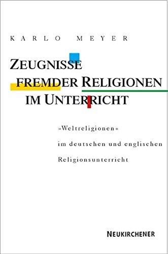9783788717629: Zeugnisse fremder Religionen im Unterricht: 'Weltreligionen' im deutschen und englischen Religionsunterricht