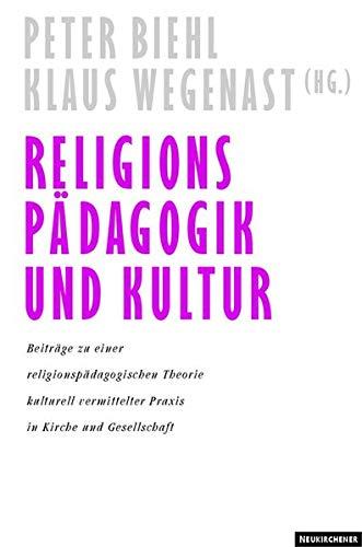 Religionspädagogik und Kultur: Beiträge zu einer religionspädagogischen Theorie ...