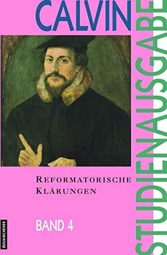 9783788718428: Calvin-Studienausgabe: Studienausgabe, 10 Bde, Bd.4, Reformierte Klärungen