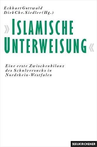 Islamische Unterweisung: Berichte Stellungnahmen und Perspektiven zum Schulversuch in ...