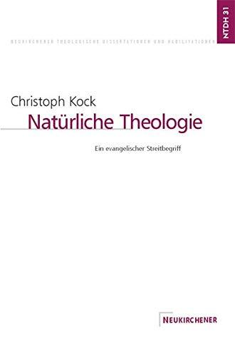 Natürliche Theologie: Ein evangelischer Streitbegriff: Christoph Kock