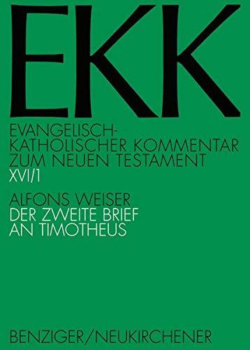 Der zweite Brief an Timotheus, EKK XVI/1: Alfons Weiser