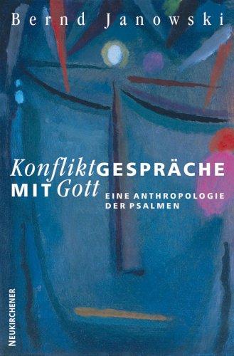 9783788719135: Konfliktgespräche mit Gott. Eine Anthropologie der Psalmen.