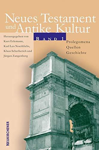 Neues Testament und Antike Kultur Bd. 1 Prolegomena - Quellen - Geschichte