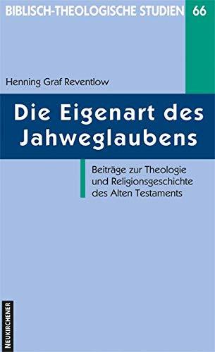 9783788720681: Die Eigenart des Jahweglaubens: Beiträge zur Theologie und Religionsgeschichte des Alten Testaments