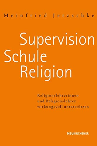 Supervision - Schule - Religion: Jetzschke, Meinfried