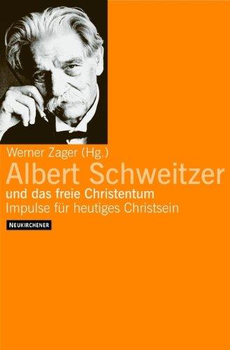 9783788721336: Albert Schweitzer und das freie Christentum. Impulse f�r heutiges Christsein