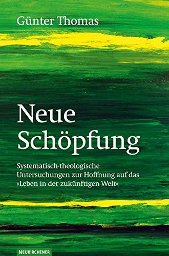 Neue Schöpfung: Günter Thomas