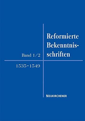 Reformierte Bekenntnisschriften, Band 1/2: Neukirchener Verlag