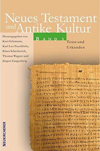 Neues Testament und Antike Kultur Band. Texte und Urkunden