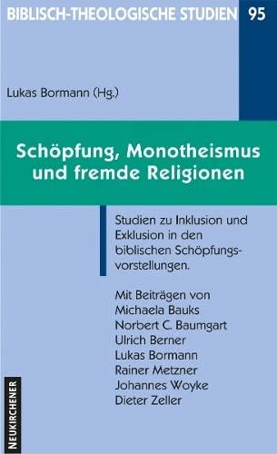 9783788722791: Schöpfung, Monotheismus und fremde Religionen: Studien zu Inklusion und Exklusion in den biblischen Schöpfungsvorstellungen
