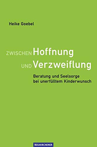 Zwischen Hoffnung und Verzweiflung: Beratung und Seelsorge bei unerfülltem Kinderwunsch (...