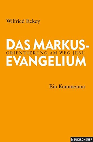 9783788723187: Das Markusevangelium: Orientierung am Weg Jesu. Ein Kommentar
