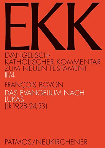 Das Evangelium nach Lukas, EKK III/4: Francois Bovon