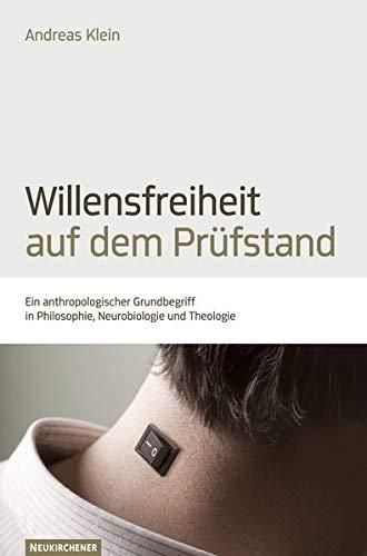 Willensfreiheit auf dem Prüfstand: Andreas Klein
