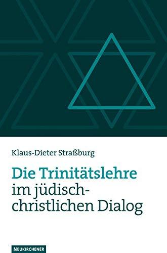 9783788723705: Die Trinit�tslehre im j�disch-christlichen Dialog