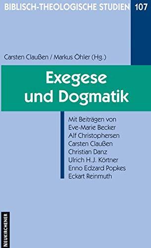 Exegese und Dogmatik (Biblisch-Theologische Studien 107): N/A