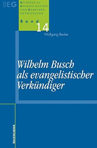 Wilhelm Busch als evangelistischer Verkündiger: Wolfgang Becker