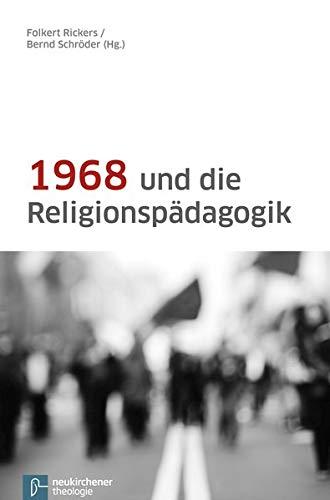 1968 und die Religionspädagogik: Schröder Bernd, Rickers