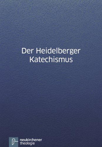 Der Heidelberger Katechismus: Revidierte Ausgabe 1997
