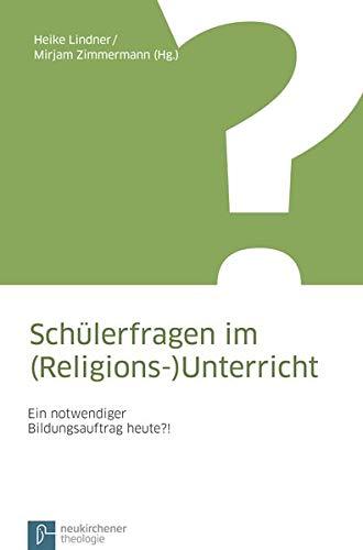 9783788724948: Schülerfragen im (Religions-)Unterricht: Ein notwendiger Bildungsauftrag heute?!