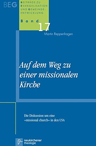 """Auf dem Weg zu einer missionalen Kirche: Die Diskussion um eine """"Missional Church"""" in den ..."""