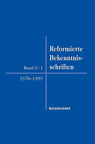 Reformierte Bekenntnisschriften, Band 3/1: Andreas M�hling