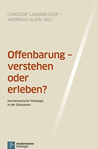 9783788725679: Offenbarung - verstehen oder erleben?: Hermeneutische Theologie in der Diskussion