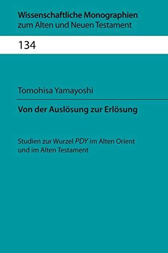 Von der Auslösung zur Erlösung: Studien zur Wurzel PDY im Alten Orient und im Alten Testament (...
