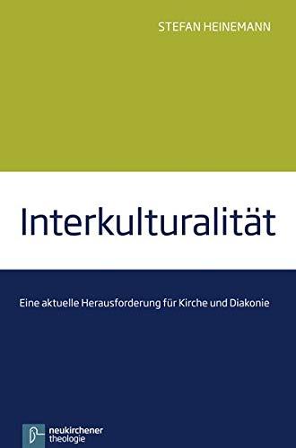 9783788725976: Interkulturalität: Eine aktuelle Herausforderung für Kirche und Diakonie