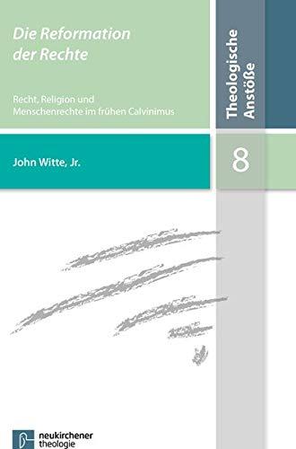 Die Reformation der Rechte: John Witte